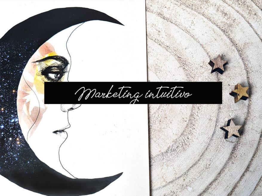 Marketing intuitivo: perché è già tutto dentro di te